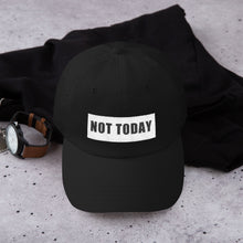 Load image into Gallery viewer, Not Today Dad hat (black)