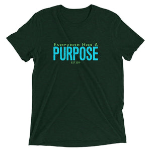 Everyone has a Purpose premium tee (neon aqua)