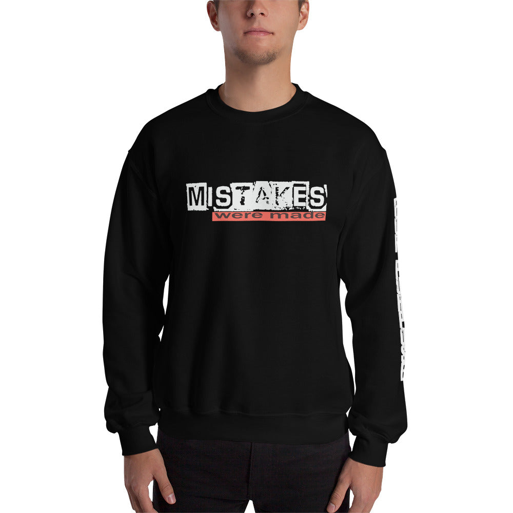 Mistakes Were Made Sweatshirt