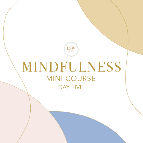 Mindfulness mini course - Day Five