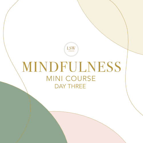 Mindfulness mini course - Day Three