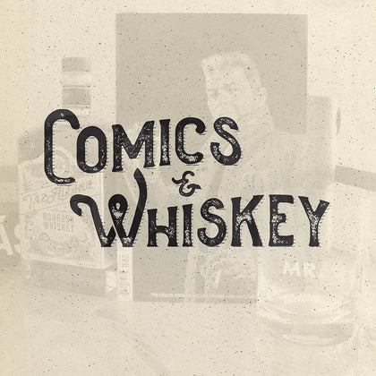 Comics & Whiskey