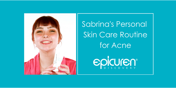 Sabrina's Skin Care Routine for Acne