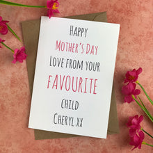 Load image into Gallery viewer, Happy Mother's Day From Your Favourite Child Card-7-The Persnickety Co