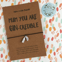 Load image into Gallery viewer, Mum You Are Gin-credible-8-The Persnickety Co