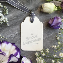 Load image into Gallery viewer, East of India A Special Bridesmaid Tag-2-The Persnickety Co