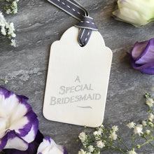 Load image into Gallery viewer, East of India A Special Bridesmaid Tag-4-The Persnickety Co