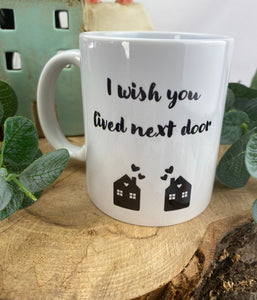 I Wish You Lived Next Door Mug-2-The Persnickety Co