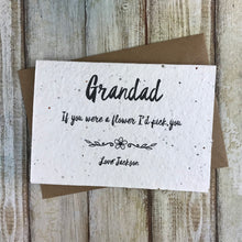 Load image into Gallery viewer, Grandad If You Were A Flower I'd Pick You - Personalised Plantable Seed Card-The Persnickety Co