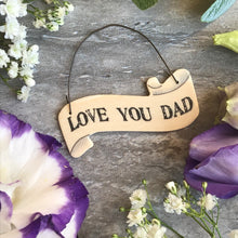 Load image into Gallery viewer, East Of India: Small Ribbon Words: Love You Dad