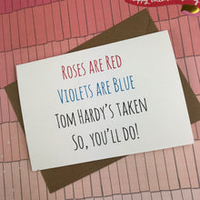 Load image into Gallery viewer, Rose's Are Red Violet's Are Blue, So You'll Do Card-8-The Persnickety Co