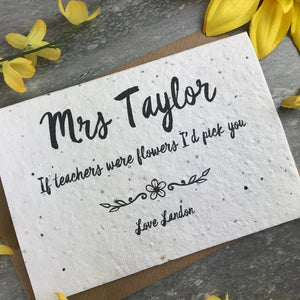 If Teachers Were Flowers I'd Pick You - Personalised Card-8-The Persnickety Co