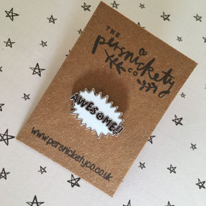 Awesome Pin Badge-3-The Persnickety Co
