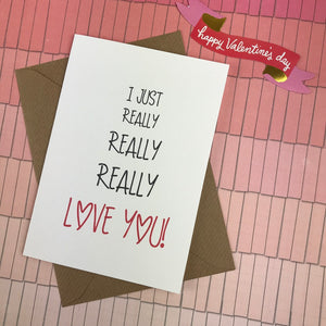 I Just Really Really Really Love You Card-2-The Persnickety Co