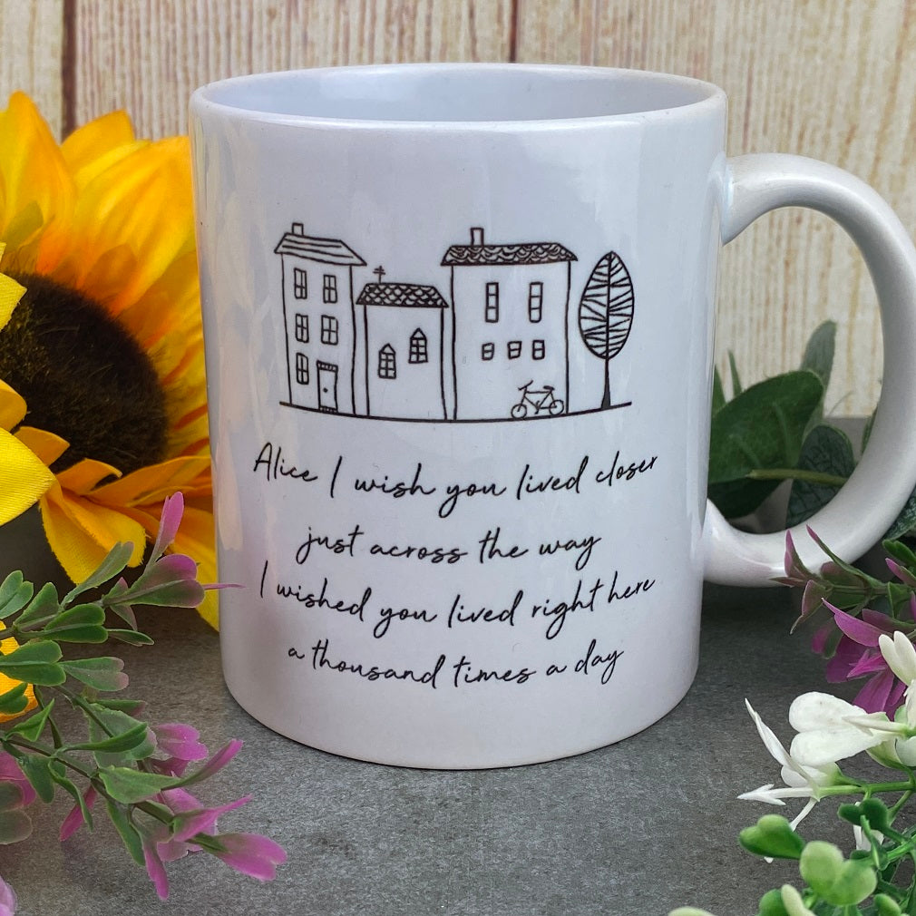 I Wish You Lived Closer Personalised Mug-The Persnickety Co