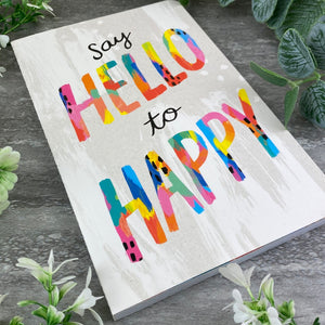 Say Hello to Happy Journal Notebook-4-The Persnickety Co