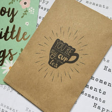 Load image into Gallery viewer, You're My Cup Of Tea Mini Kraft Envelope with Tea Bag-2-The Persnickety Co