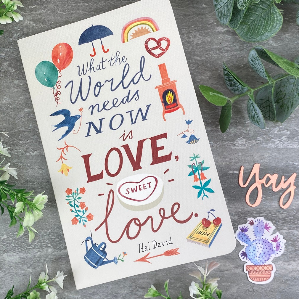 What The World Needs Now is Love, Sweet Love - Softcover Journal-The Persnickety Co
