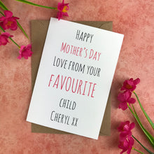 Load image into Gallery viewer, Happy Mother's Day From Your Favourite Child Card-The Persnickety Co