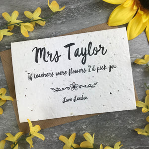 If Teachers Were Flowers I'd Pick You - Personalised Card-5-The Persnickety Co