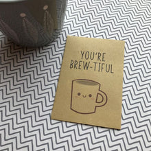 Load image into Gallery viewer, You're Brew-tiful Miniature Kraft Envelope With Coffee-4-The Persnickety Co