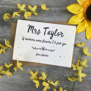 If Teachers Were Flowers I'd Pick You - Personalised Card-The Persnickety Co