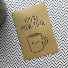 Load image into Gallery viewer, You're Brew-tiful Miniature Kraft Envelope With Coffee-2-The Persnickety Co