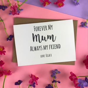 Forever My Mum Always My Friend Card-7-The Persnickety Co