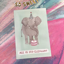 Load image into Gallery viewer, Age Is Irr-Elephant Postcard-4-The Persnickety Co