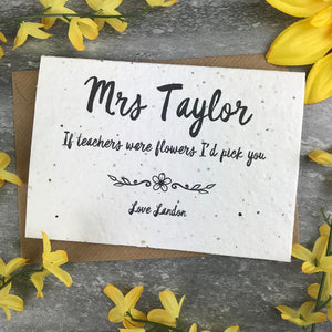 If Teachers Were Flowers I'd Pick You - Personalised Card-6-The Persnickety Co