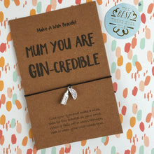 Load image into Gallery viewer, Mum You Are Gin-credible-4-The Persnickety Co
