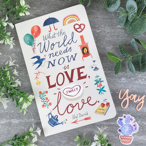 What The World Needs Now is Love, Sweet Love - Softcover Journal-3-The Persnickety Co