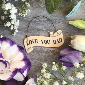 East Of India: Small Ribbon Words: Love You Dad