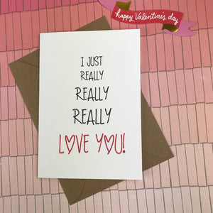 I Just Really Really Really Love You Card-3-The Persnickety Co
