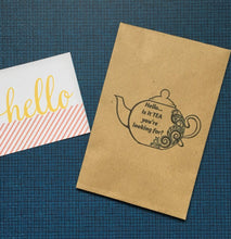 Load image into Gallery viewer, Hello ..is it TEA your looking for? Mini Kraft Envelope with Tea Bag-The Persnickety Co