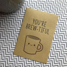 Load image into Gallery viewer, You're Brew-tiful Miniature Kraft Envelope With Coffee-The Persnickety Co