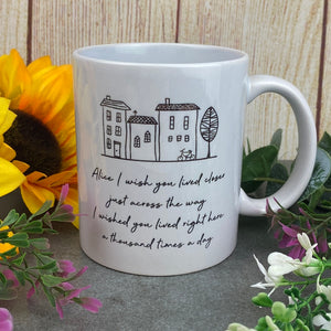 I Wish You Lived Closer Personalised Mug