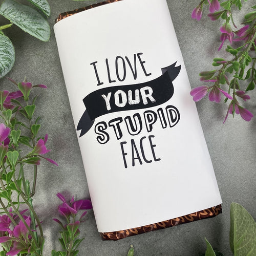 I Love Your Stupid Face Chocolate Bar-The Persnickety Co