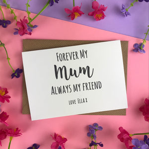 Forever My Mum Always My Friend Card-5-The Persnickety Co