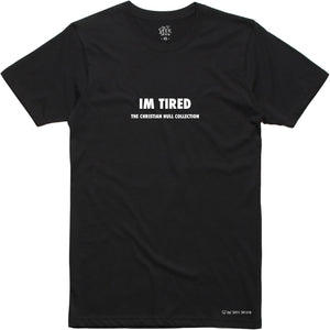 """I'M TIRED"" Tee (Black)"