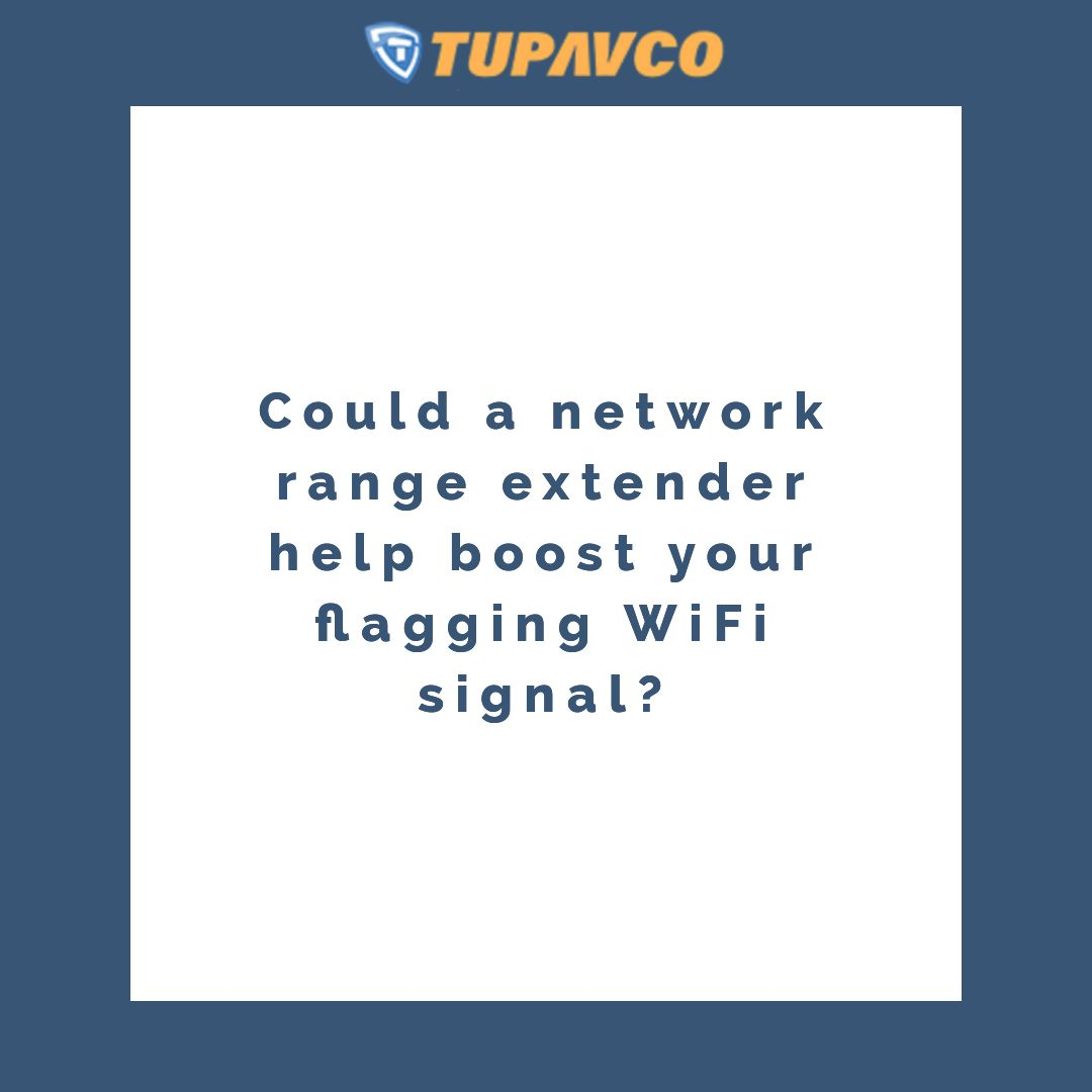 Could a network range extender help boost your flagging WiFi signal?