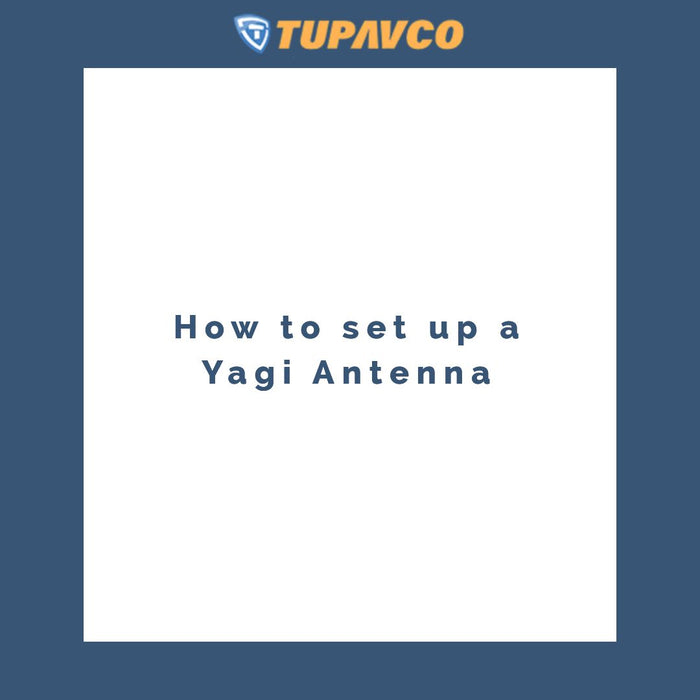 How to set up a Yagi Antenna