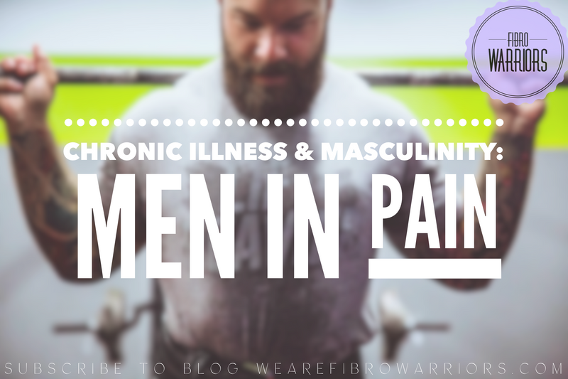 Guest Blog: Chronic Illness & Masculinity: Men In Pain