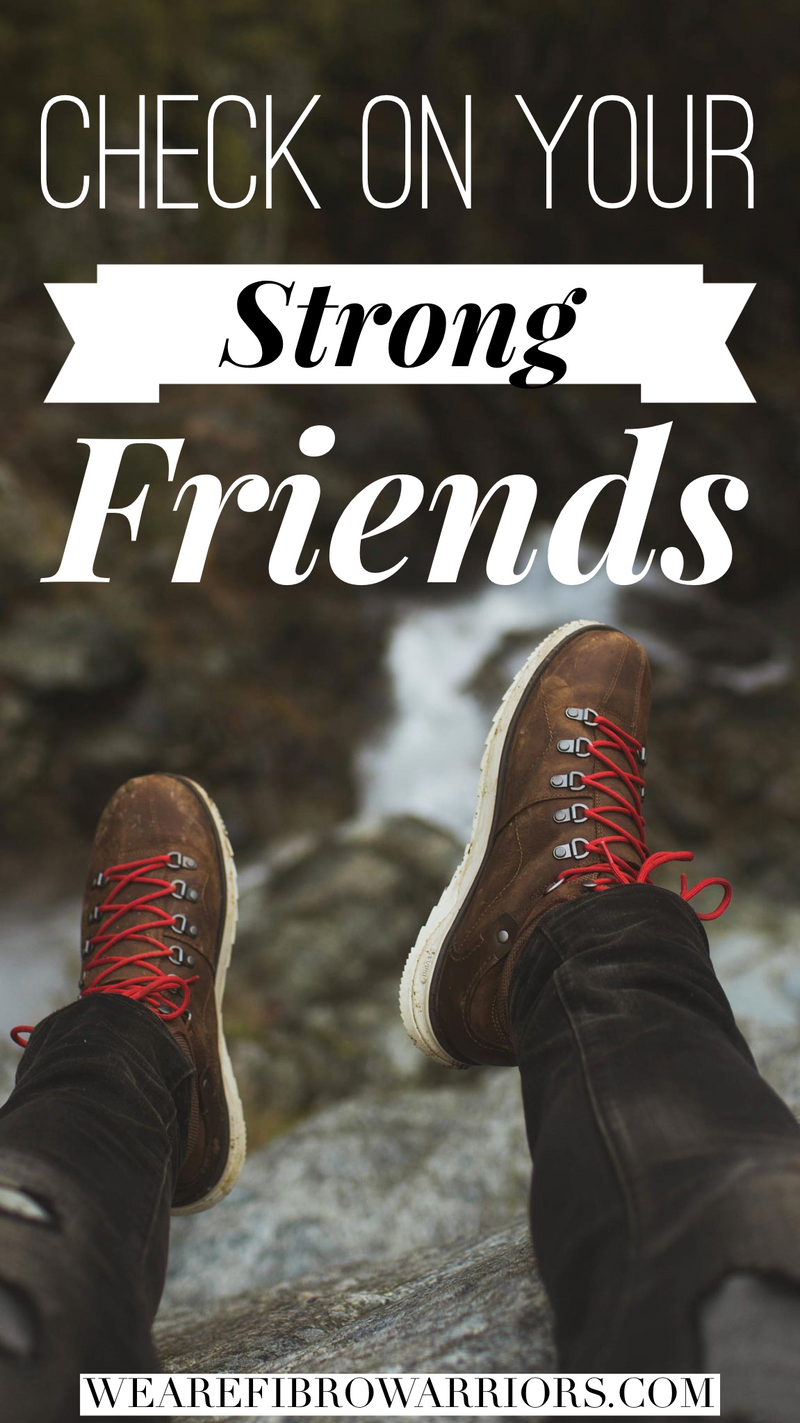 "Reminder: Check on Your ""Strong"" Friends"