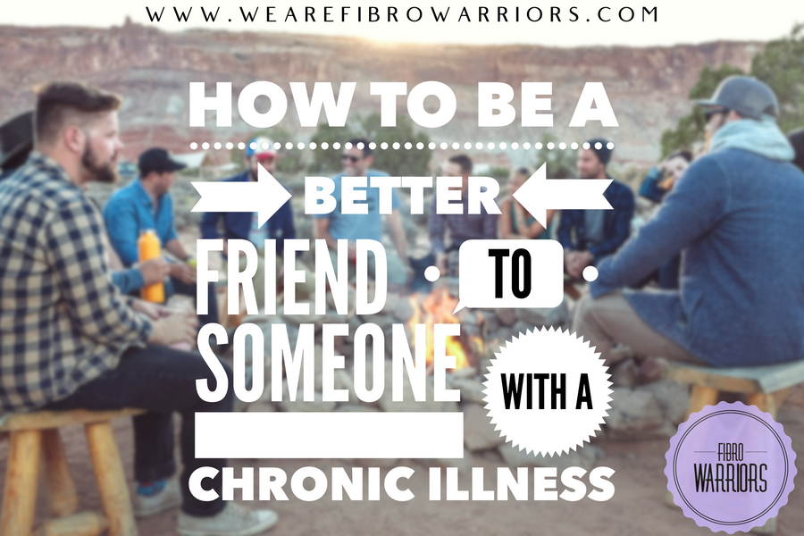 How to Be a Better Friend to someone with a Chronic Illness