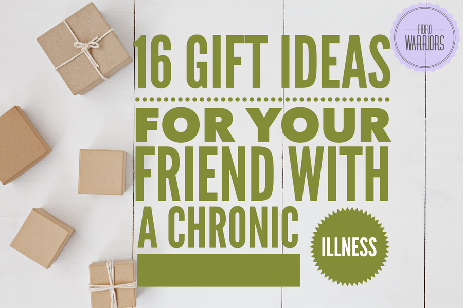 16 Gift Ideas For Your Friend with a Chronic Illness