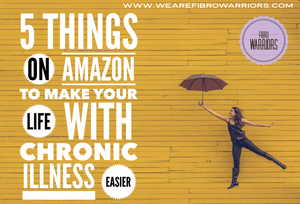 Guest Blog: 5 Things on Amazon to Make Your Life with Chronic Illness Easier