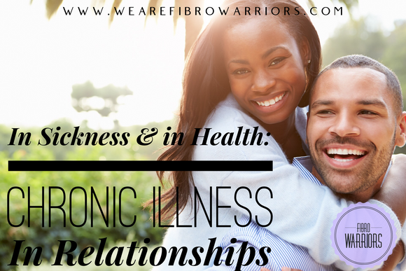 Guest Blog: In Sickness & in Health: Chronic Illness In Relationships
