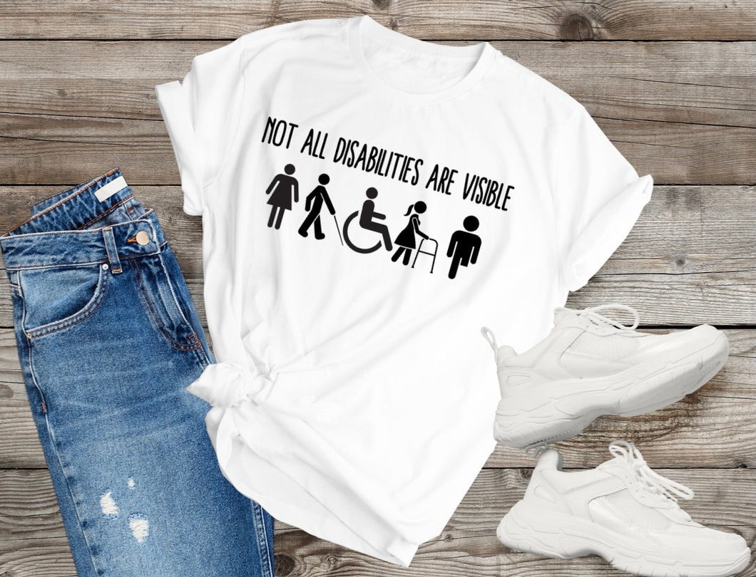 Not All Disabilities Are Visible Tee