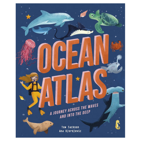 Ocean Atlas : A journey across the waves and into the deep